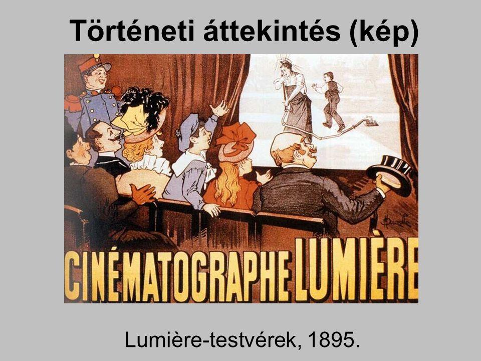 Történeti áttekintés (kép) Lumière-testvérek, 1895.