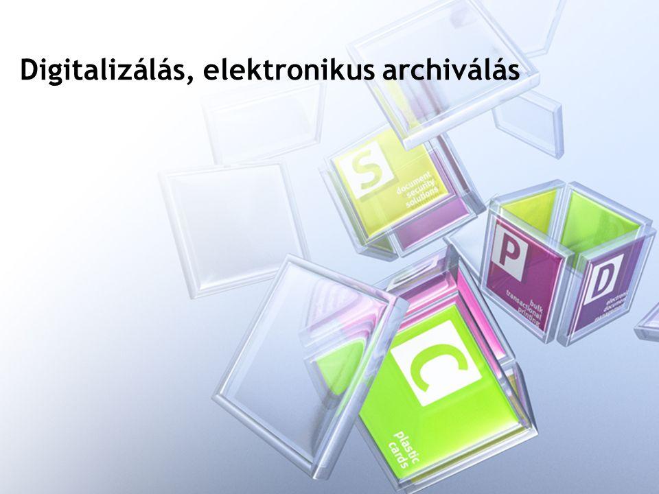 Digitalizálás, elektronikus archiválás