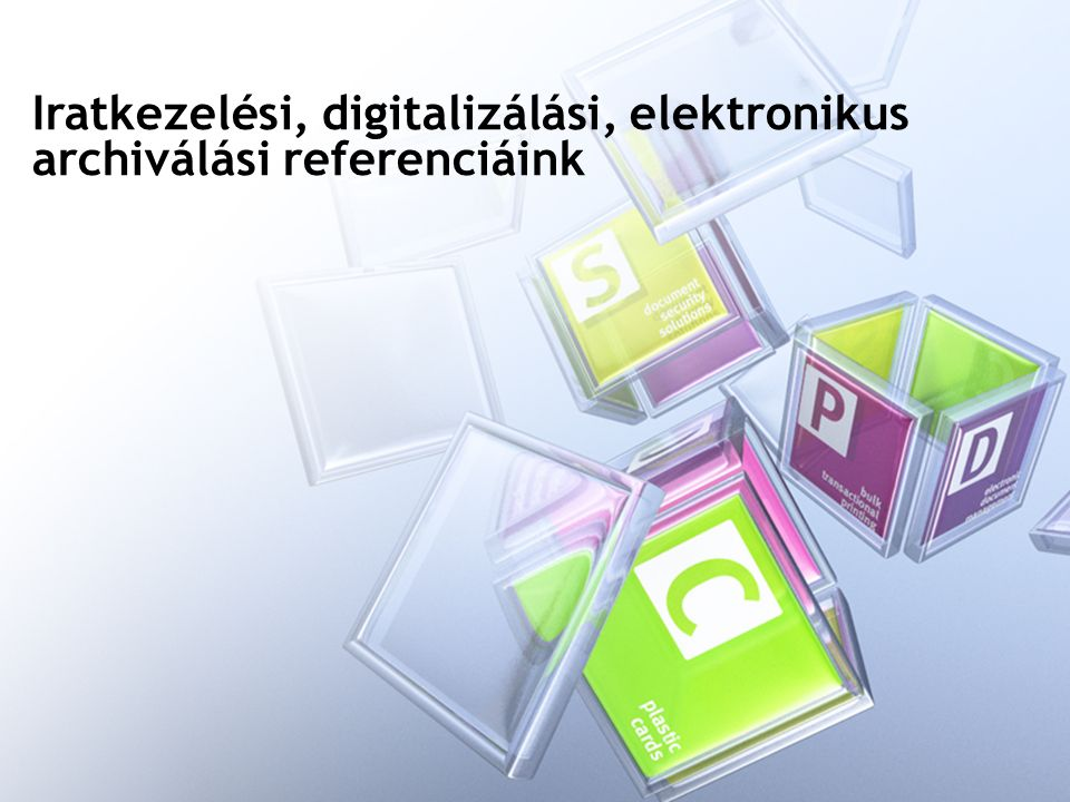 Iratkezelési, digitalizálási, elektronikus archiválási referenciáink