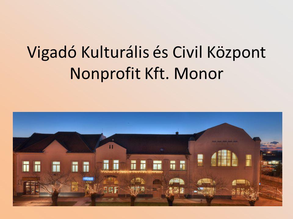 Vigadó Kulturális és Civil Központ Nonprofit Kft. Monor