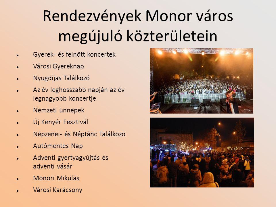 Rendezvények Monor város megújuló közterületein Gyerek- és felnőtt koncertek Városi Gyereknap Nyugdíjas Találkozó Az év leghosszabb napján az év legna
