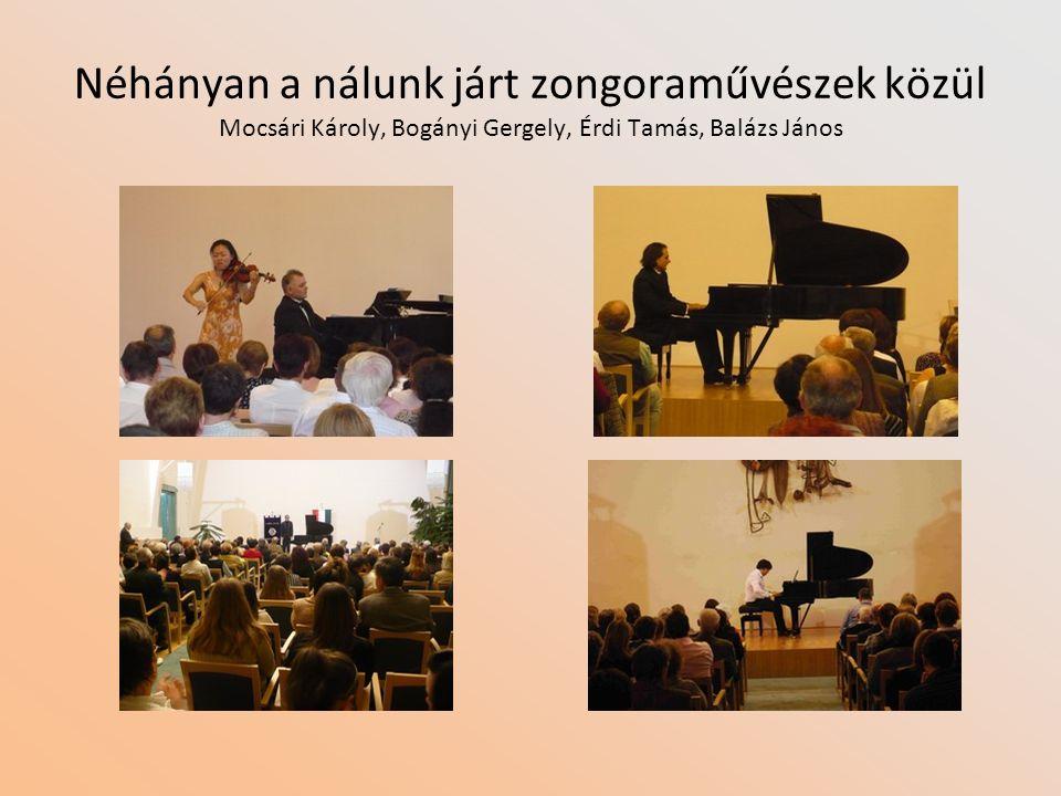 Néhányan a nálunk járt zongoraművészek közül Mocsári Károly, Bogányi Gergely, Érdi Tamás, Balázs János