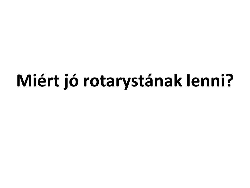A Rotary A Rotary a szívek, a jóindulat klubja /Szent-Györgyi Albert/