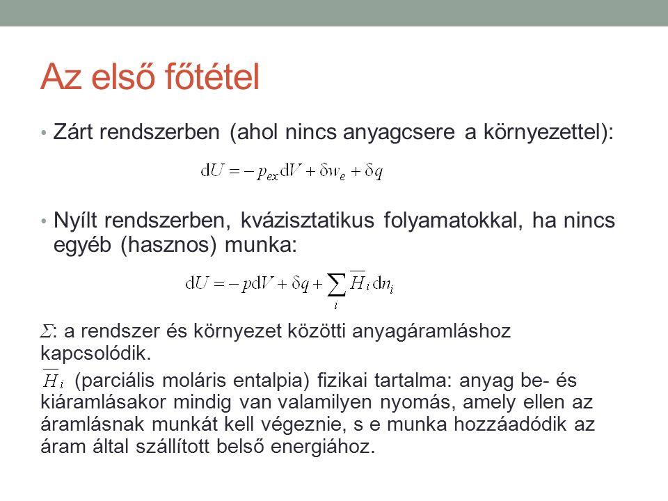 Szabadentalpia (Gibbs-függvény), G Zárt rendszer Állandó p és T esetén: Ha a folyamat munkát termel ( δw e < 0 ): Ha nincs munka: Nyílt rendszer