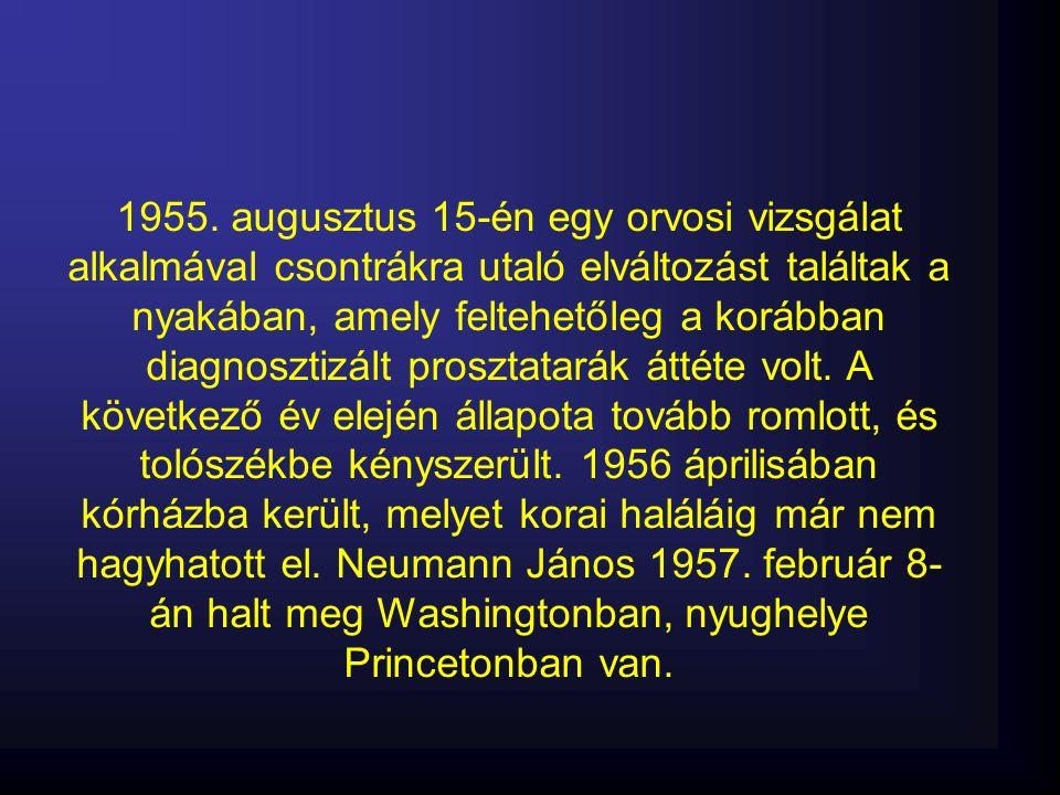 1955. augusztus 15-én egy orvosi vizsgálat alkalmával csontrákra utaló elváltozást találtak a nyakában, amely feltehetőleg a korábban diagnosztizált p