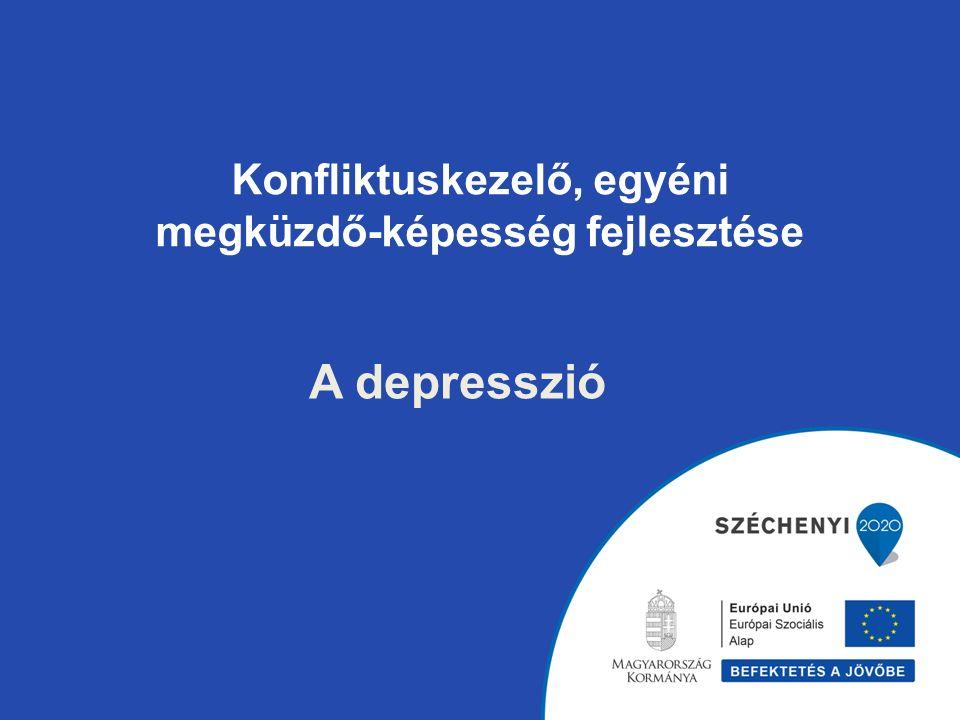 Konfliktuskezelő, egyéni megküzdő-képesség fejlesztése A depresszió