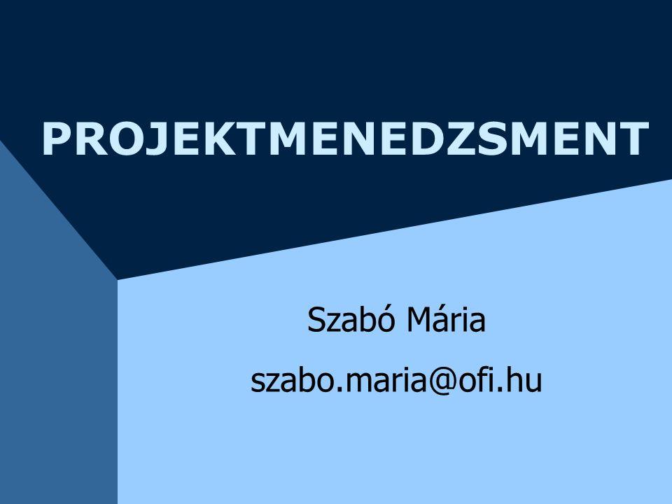 PROJEKTMENEDZSMENT Szabó Mária szabo.maria@ofi.hu