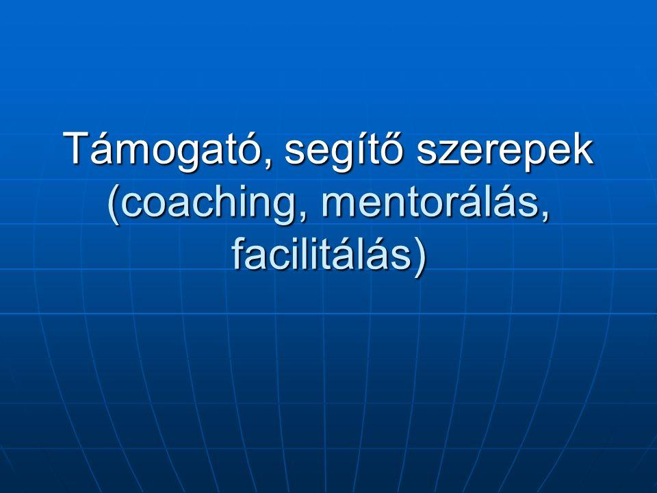 Támogató, segítő szerepek (coaching, mentorálás, facilitálás)