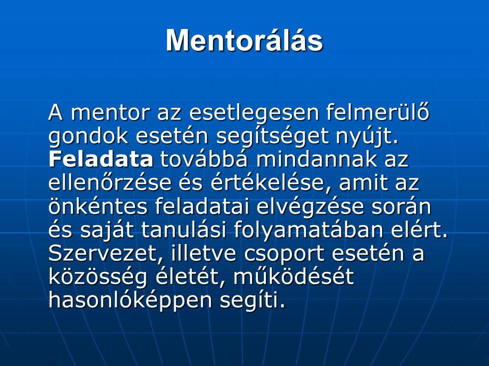 A mentor az esetlegesen felmerülő gondok esetén segítséget nyújt.