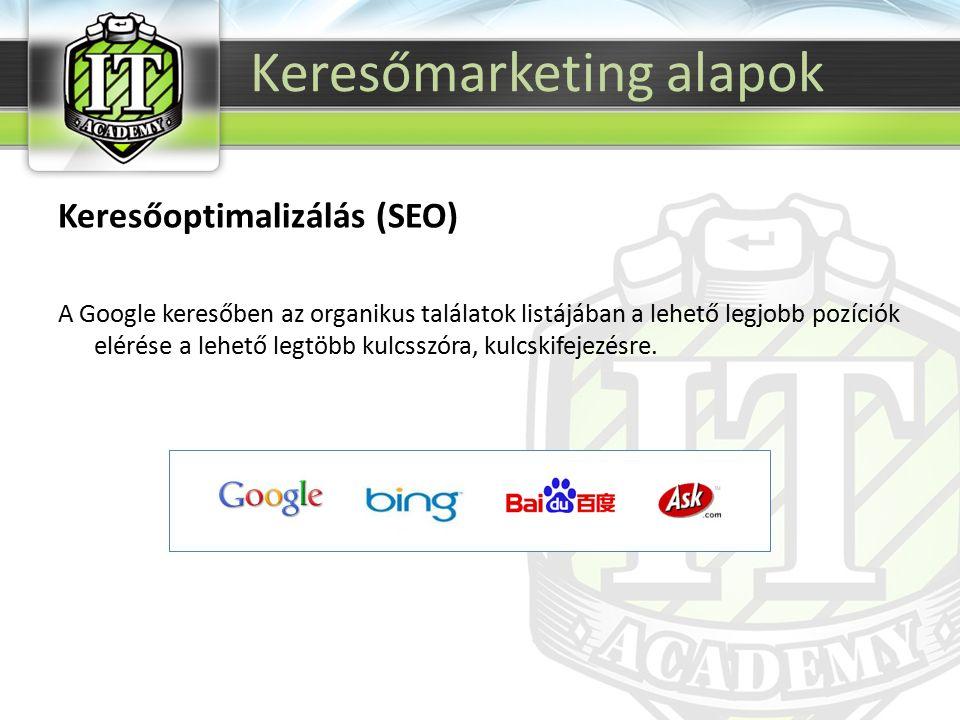 Keresőoptimalizálás (SEO) A Google keresőben az organikus találatok listájában a lehető legjobb pozíciók elérése a lehető legtöbb kulcsszóra, kulcskifejezésre.