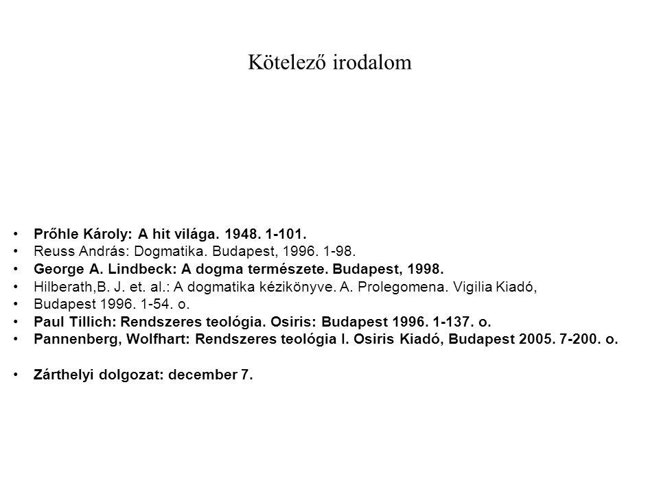 Kötelező irodalom Prőhle Károly: A hit világa. 1948.
