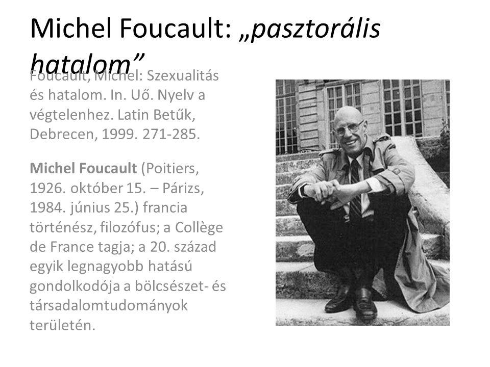 """Michel Foucault: """"pasztorális hatalom Foucault, Michel: Szexualitás és hatalom."""