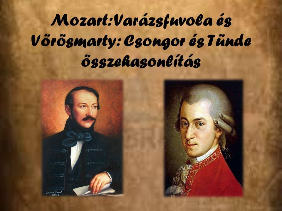 Mozart: Varázsfuvola és Vörösmarty: Csongor és Tünde összehasonlítás