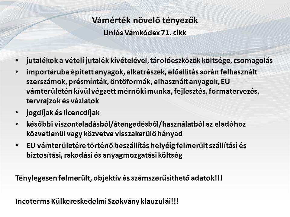 Jogdíjak és licence díjak Uniós Vámkódex 71.
