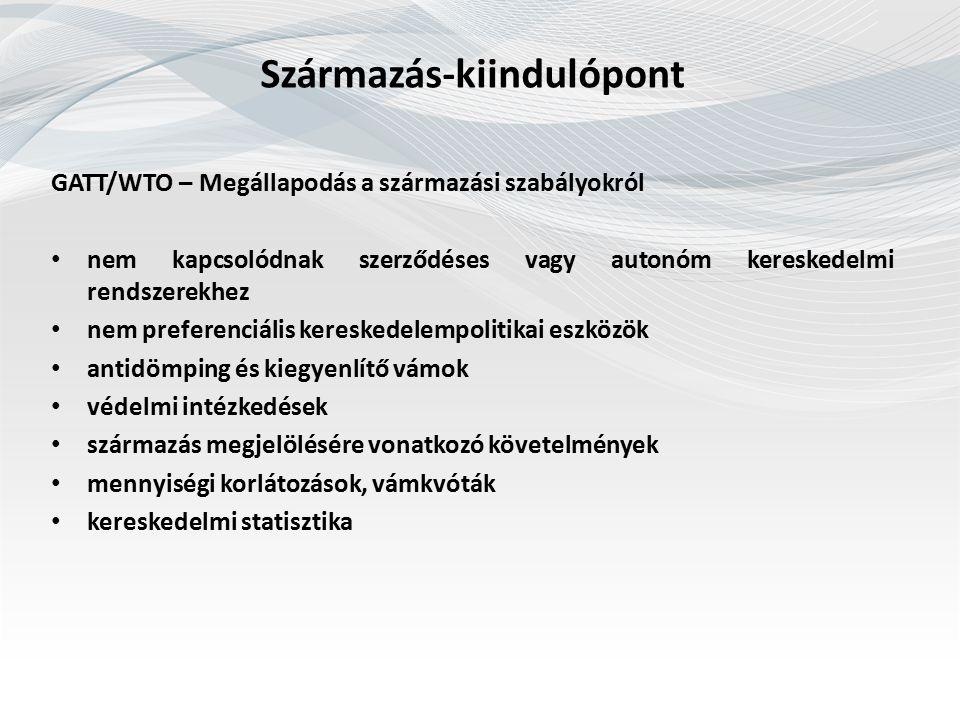 Nem preferenciális származási szabályok Uniós Vámkódex: 59-63.