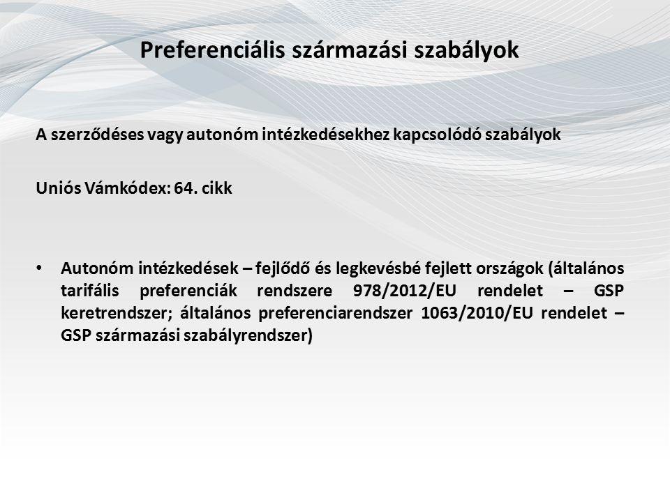 Kötelező Származási Felvilágosítás Uniós Vámkódex (952/2013/EU rendelet): 33., 34., 36., 37.