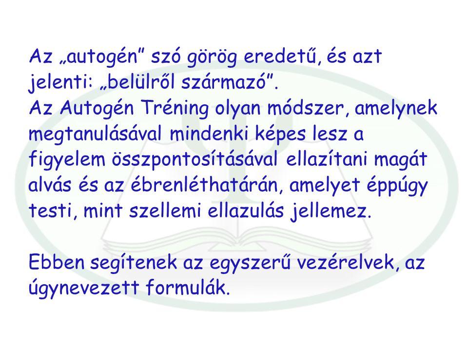 """Az """"autogén szó görög eredetű, és azt jelenti: """"belülről származó ."""