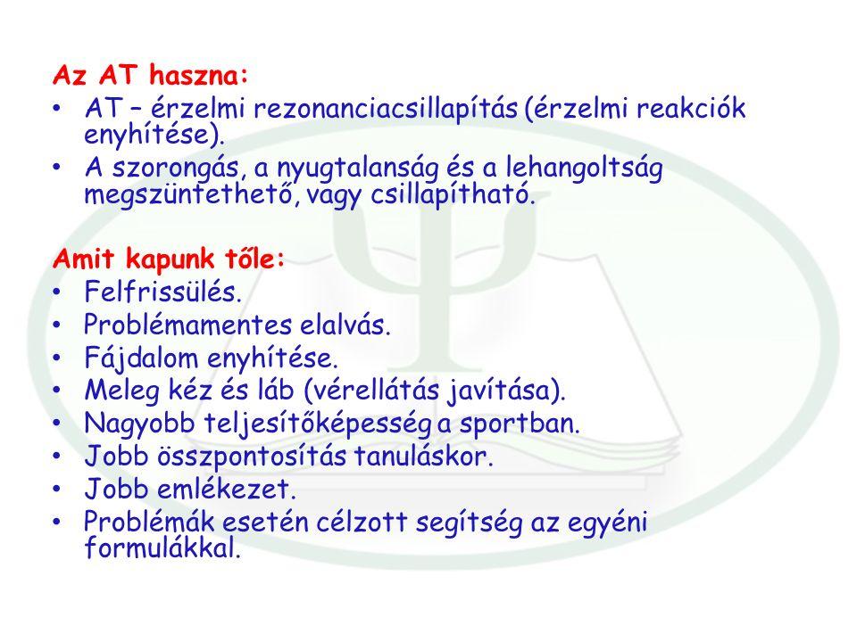 Az AT haszna: AT – érzelmi rezonanciacsillapítás (érzelmi reakciók enyhítése).