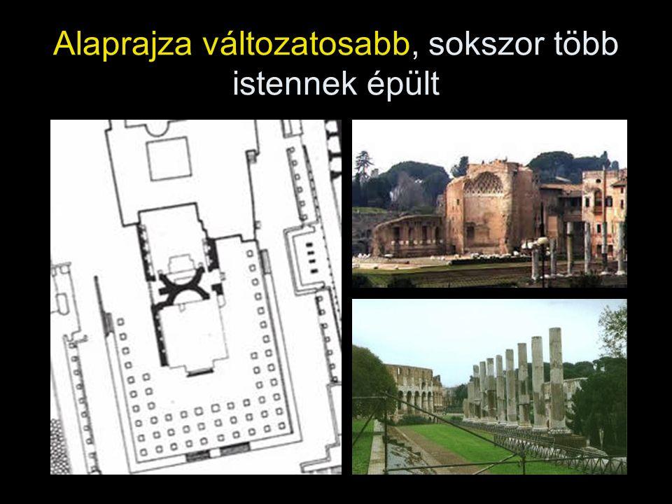 Alaprajza változatosabb, sokszor több istennek épült
