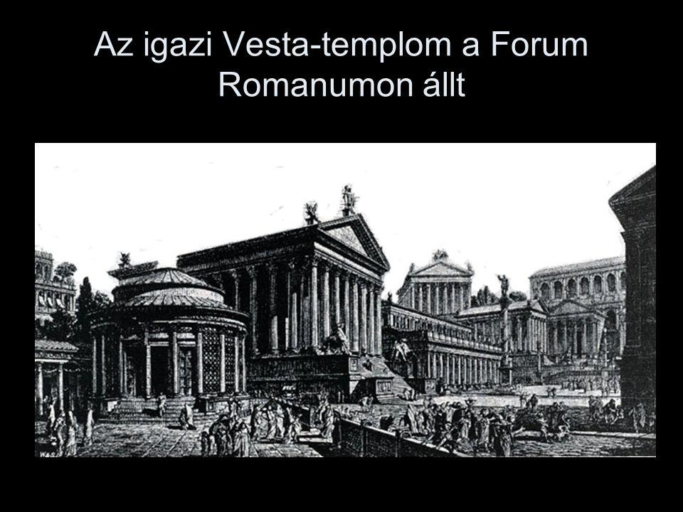 Az igazi Vesta-templom a Forum Romanumon állt