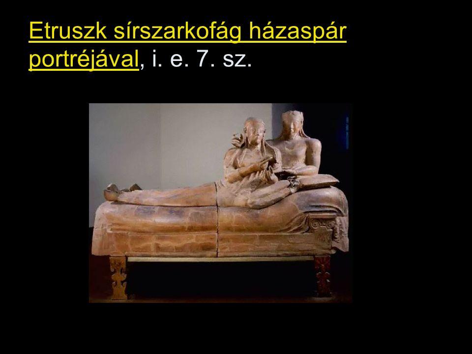 Etruszk sírszarkofág házaspár portréjával, i. e. 7. sz.