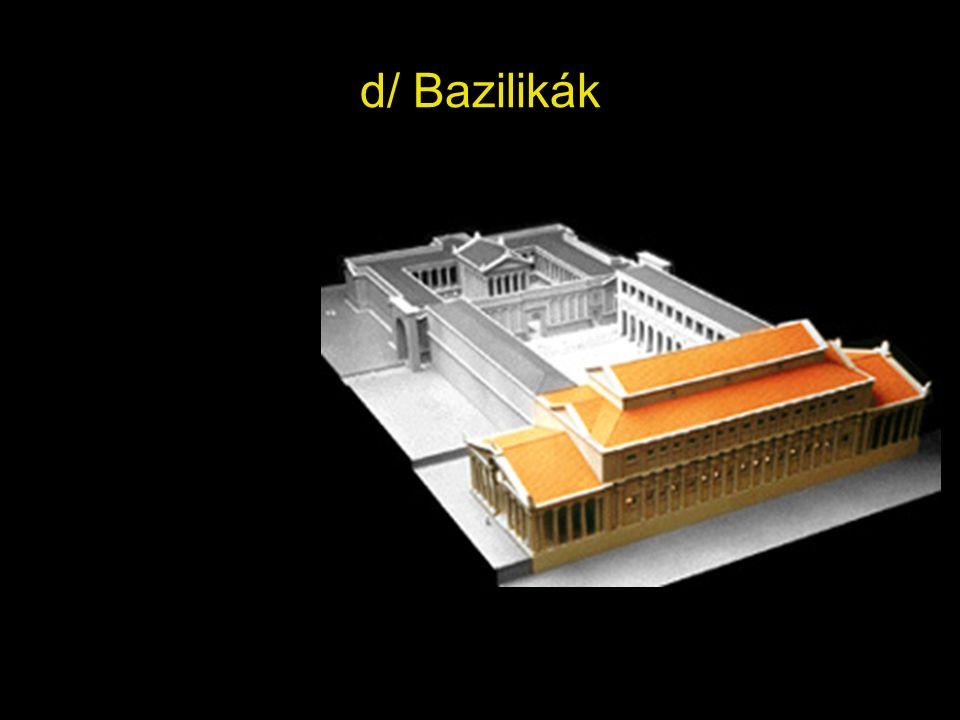 d/ Bazilikák