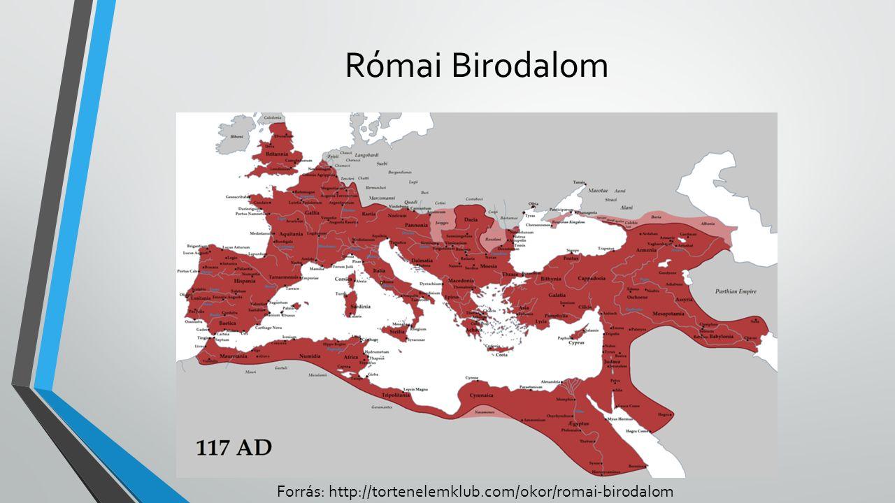 Római Birodalom Forrás: http://tortenelemklub.com/okor/romai-birodalom