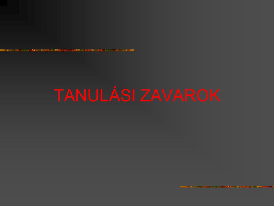 TANULÁSI ZAVAROK