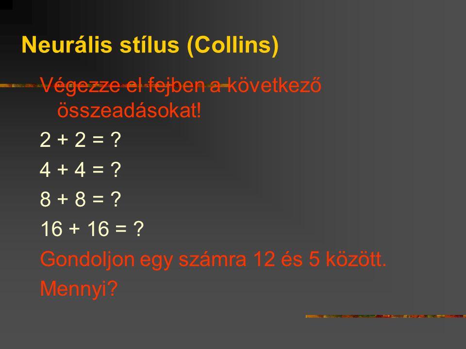 Neurális stílus (Collins) Végezze el fejben a következő összeadásokat.