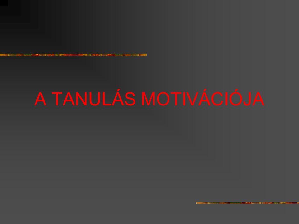 A TANULÁS MOTIVÁCIÓJA