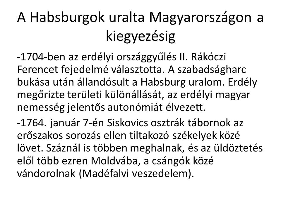 A Habsburgok uralta Magyarországon a kiegyezésig -1704-ben az erdélyi országgyűlés II.