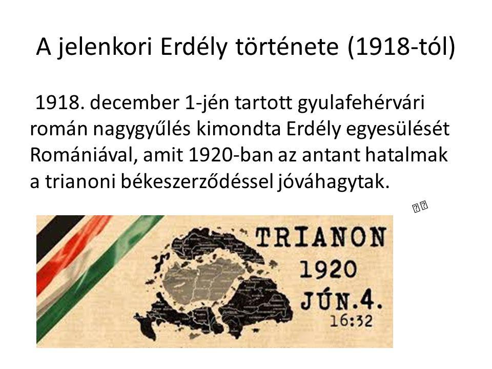 A jelenkori Erdély története (1918-tól) 1918.