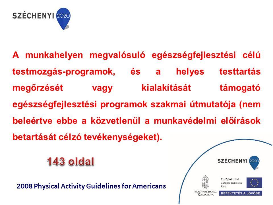 A munkahelyen megvalósuló egészségfejlesztési célú testmozgás-programok, és a helyes testtartás megőrzését vagy kialakítását támogató egészségfejleszt