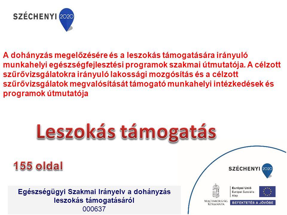A dohányzás megelőzésére és a leszokás támogatására irányuló munkahelyi egészségfejlesztési programok szakmai útmutatója. A célzott szűrővizsgálatokra