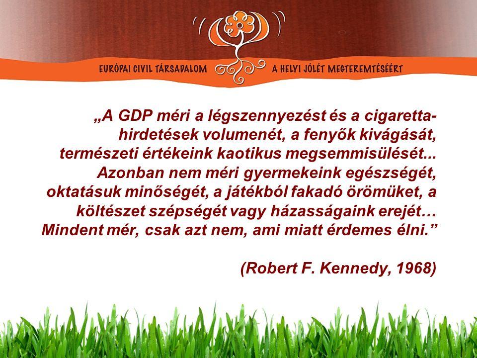 """""""A GDP méri a légszennyezést és a cigaretta- hirdetések volumenét, a fenyők kivágását, természeti értékeink kaotikus megsemmisülését..."""