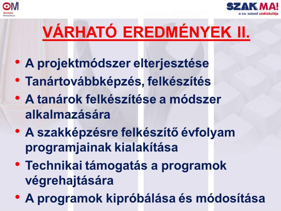 VÁRHATÓ EREDMÉNYEK II.