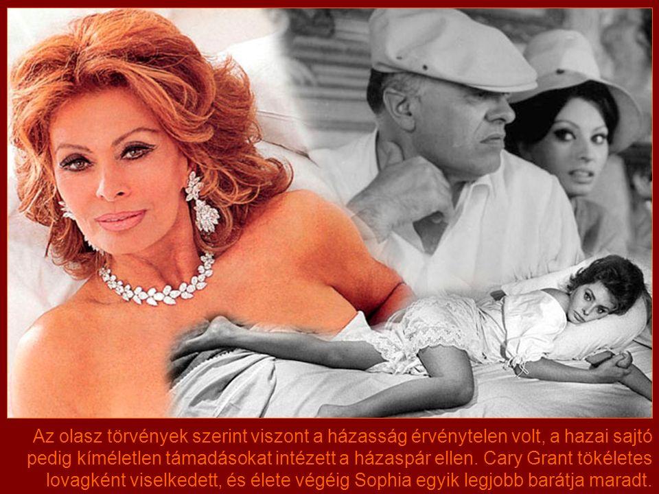 A független Cary Grant megkérte szépséges partnernője kezét. Ponti ekkor gyors cselekvésre szánta el magát, Mexikóban sikerült elválnia, és 1957. szep