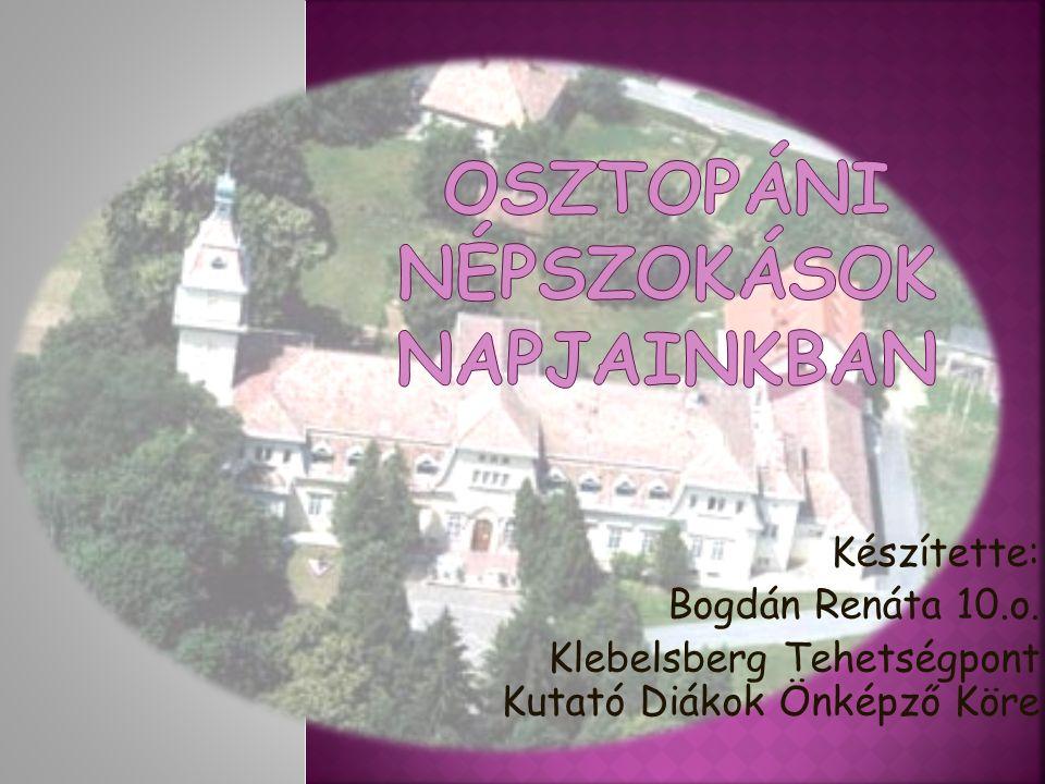 Készítette: Bogdán Renáta 10.o. Klebelsberg Tehetségpont Kutató Diákok Önképző Köre