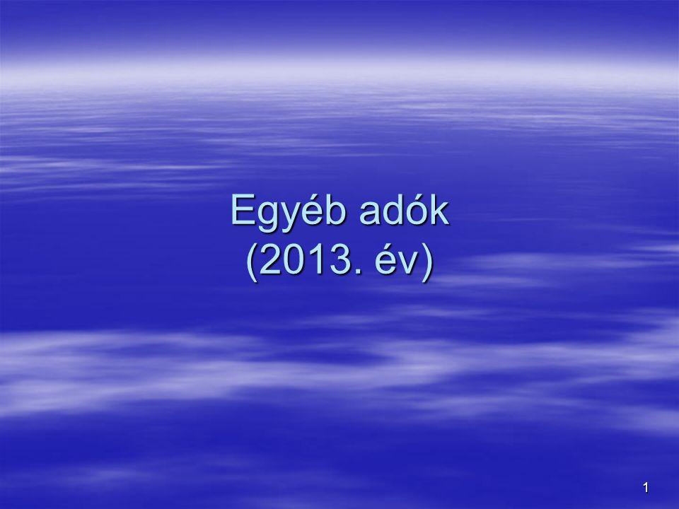 1 Egyéb adók (2013. év)