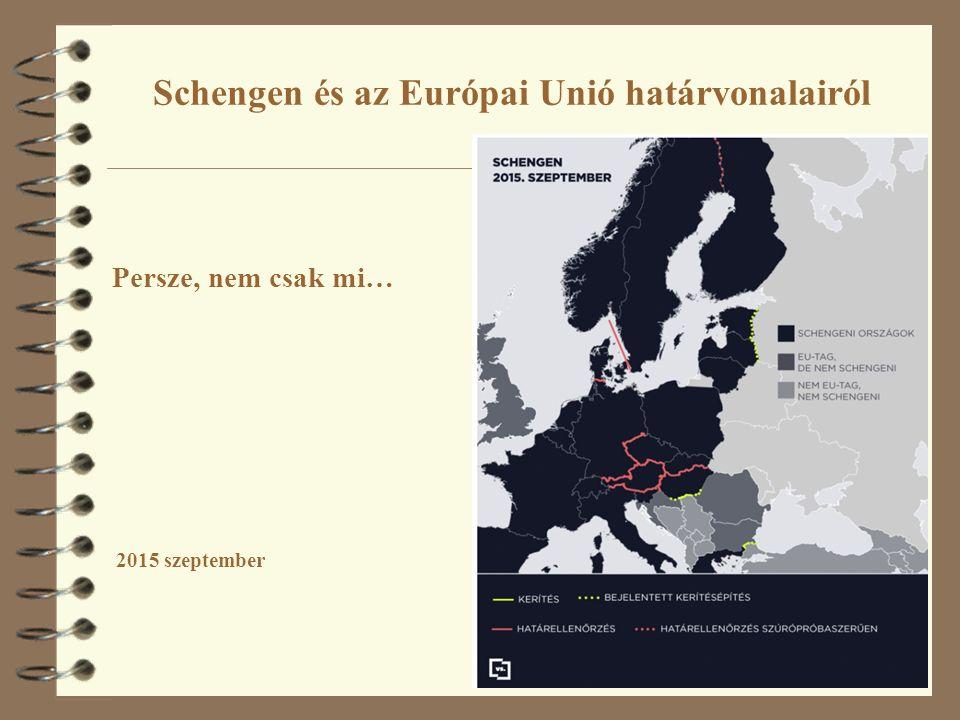 10 Schengen és az Európai Unió határvonalairól 2015 szeptember Persze, nem csak mi…