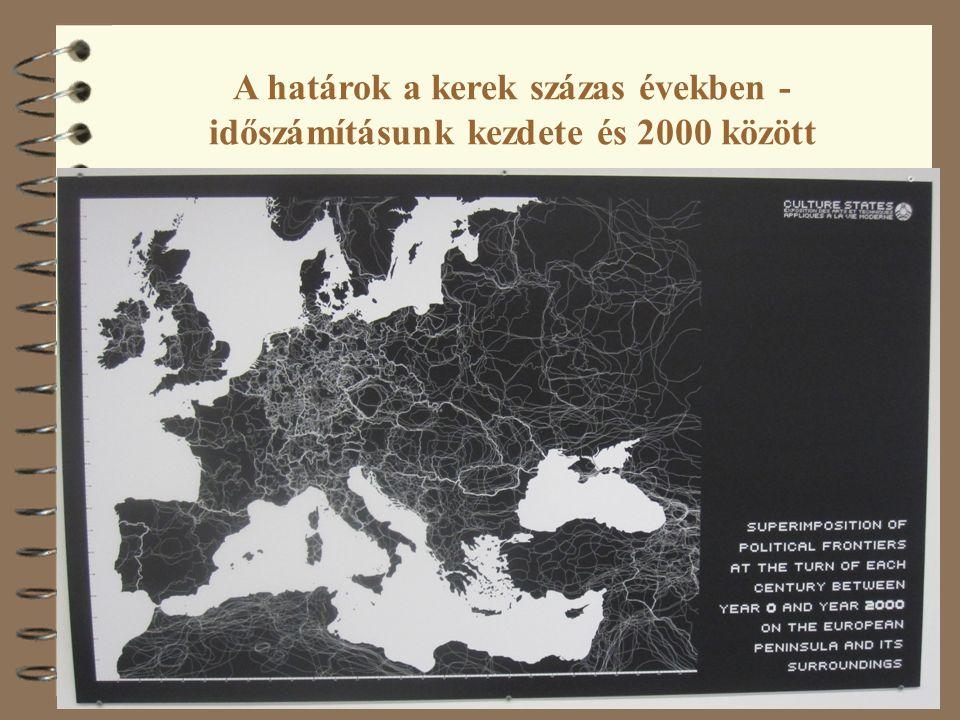 4 A határok a kerek százas években - időszámításunk kezdete és 2000 között