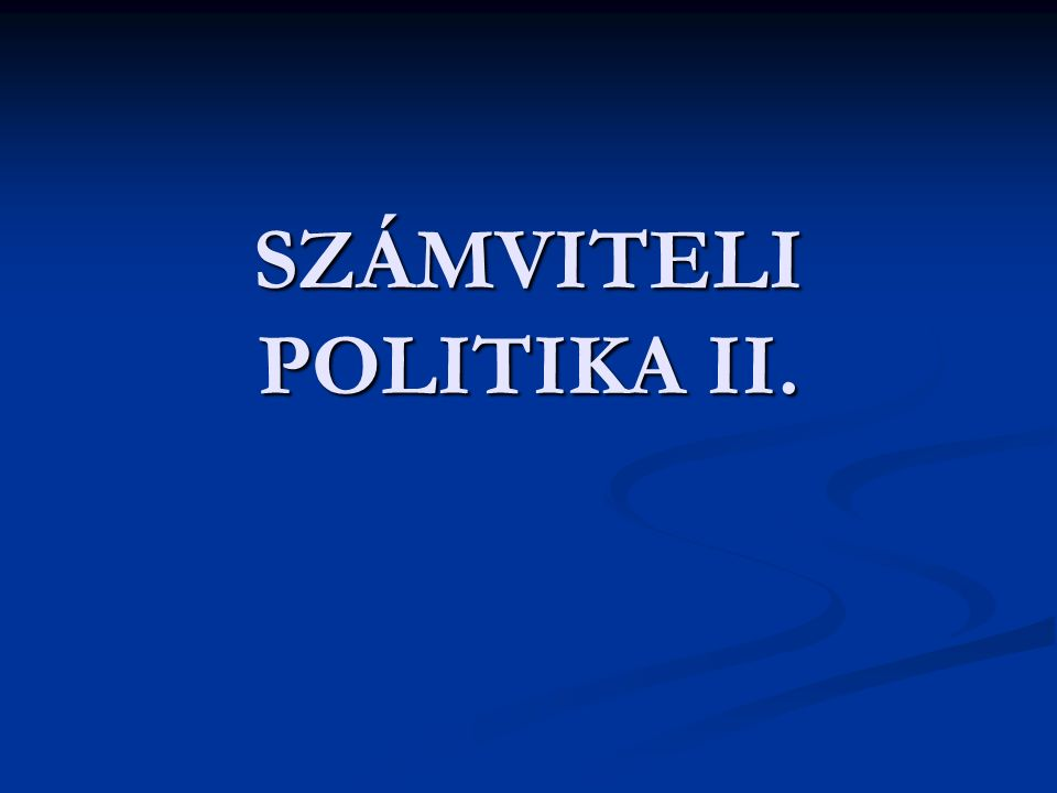 SZÁMVITELI POLITIKA II.