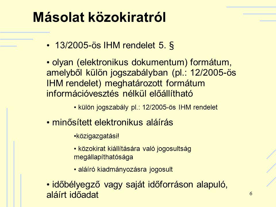 7 Gazdálkodó szervezet által kiállított okirat 13/2005-ös IHM rendelet 6.
