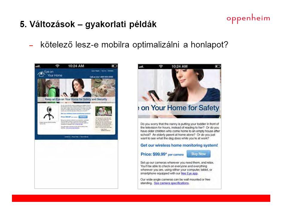 – kötelező lesz-e mobilra optimalizálni a honlapot 5. Változások – gyakorlati példák