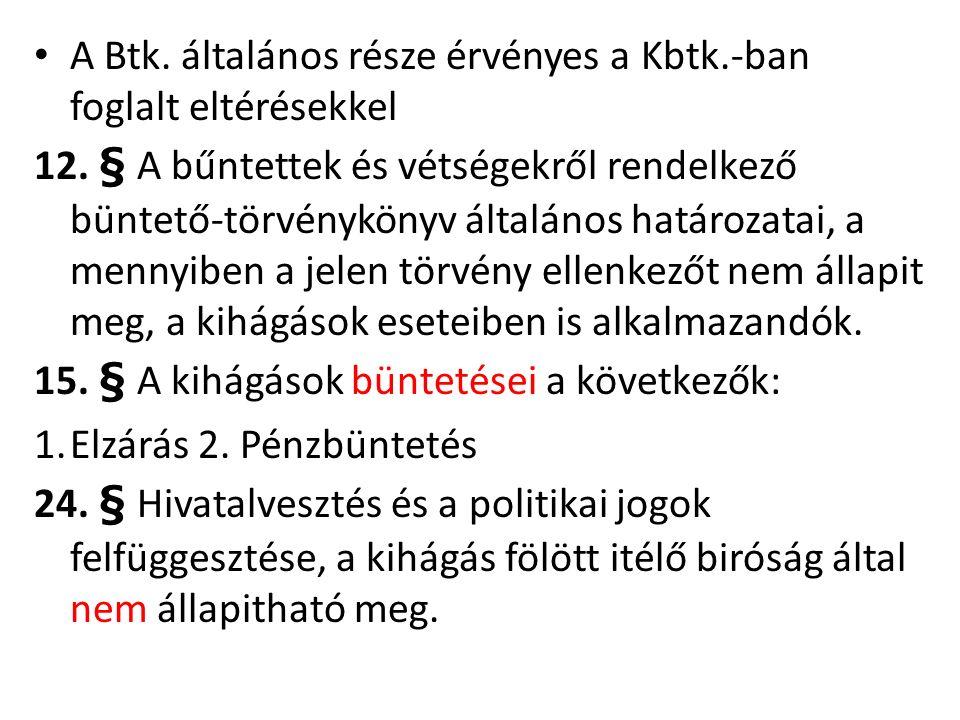 A Btk. általános része érvényes a Kbtk.-ban foglalt eltérésekkel 12.