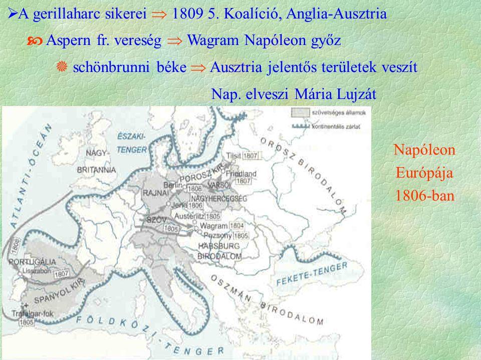  A gerillaharc sikerei  1809 5.Koalíció, Anglia-Ausztria  Aspern fr.