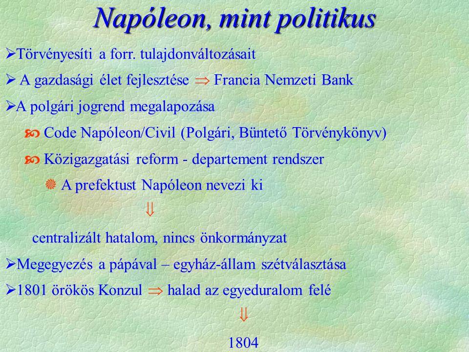 Napóleon 1806-ban legyőzi Poroszországot, majd bevonul Berlinbe s innen hirdeti meg a kontinentális zárlatot, Anglia térdre kényszerítésének eszközét.