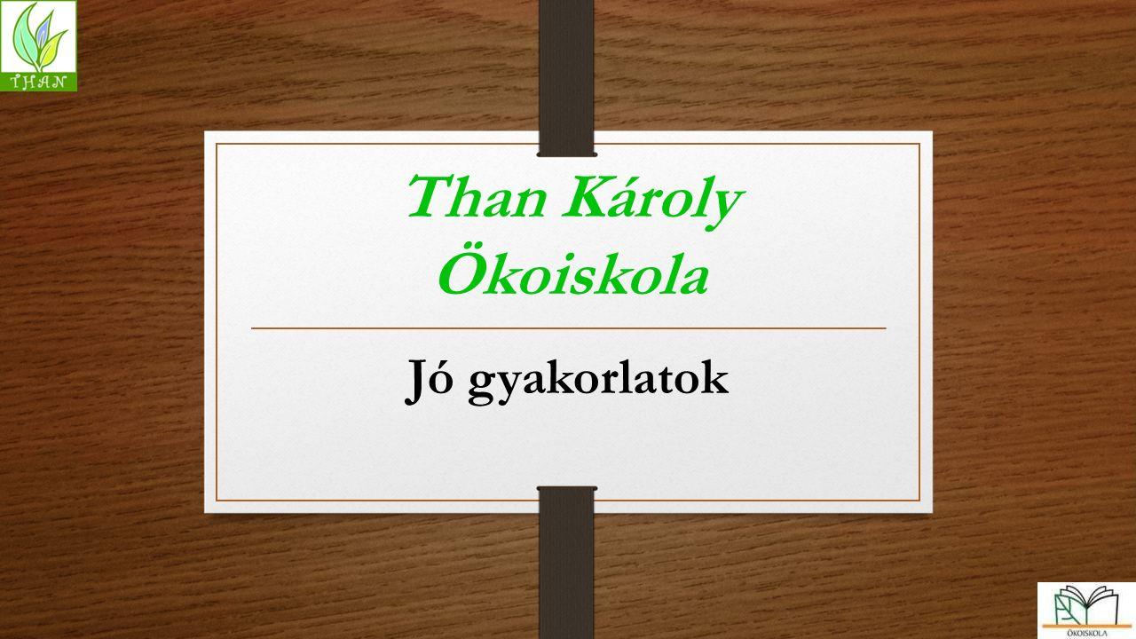 Than Károly Ökoiskola Jó gyakorlatok