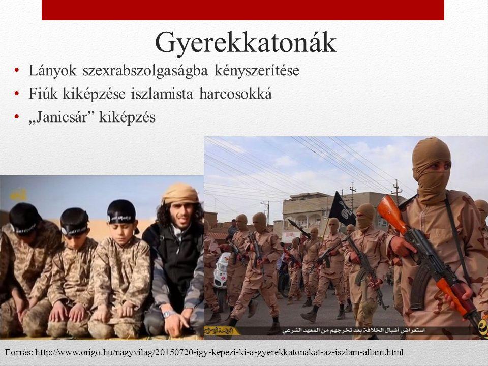 """Gyerekkatonák Lányok szexrabszolgaságba kényszerítése Fiúk kiképzése iszlamista harcosokká """"Janicsár kiképzés Forrás: http://www.origo.hu/nagyvilag/20150720-igy-kepezi-ki-a-gyerekkatonakat-az-iszlam-allam.html"""
