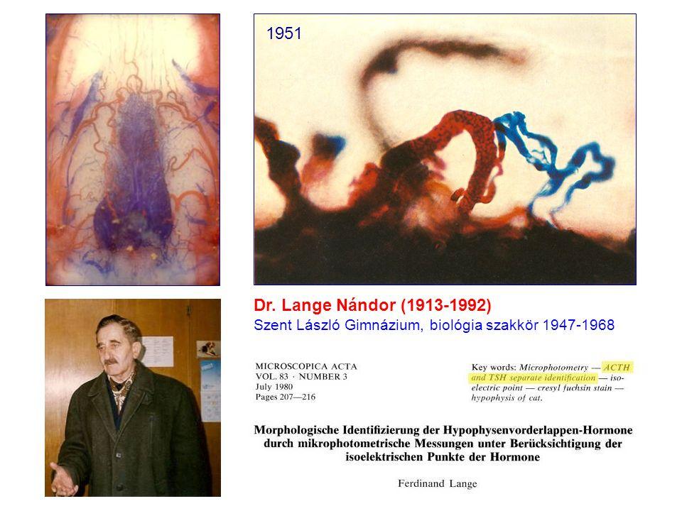 Dr. Lange Nándor (1913-1992) Szent László Gimnázium, biológia szakkör 1947-1968 1951